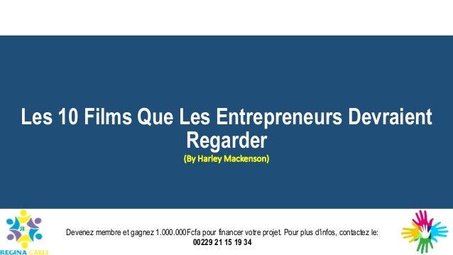 Les 10 Films Que Les Entrepreneurs Devraient Regarder (By Harley Mackenson) Devenez membre et gagnez 1.000.000Fcfa pour fi...