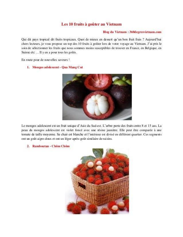 Les 10 fruits à goûter au VietnamBlog du Vietnam : 360degresvietnam.comQui dit pays tropical dit fruits tropicaux. Quoi de...
