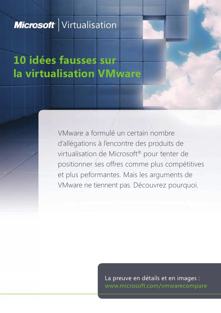 10 idées fausses sur la virtualisation VMware             VMware a formulé un certain nombre         d'allégations à l'enc...