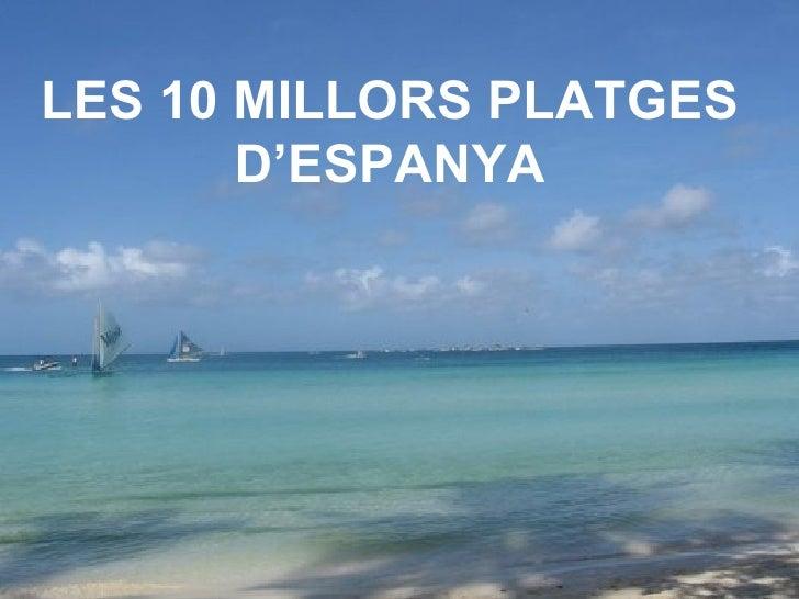 LES 10 MILLORS PLATGES       D'ESPANYA
