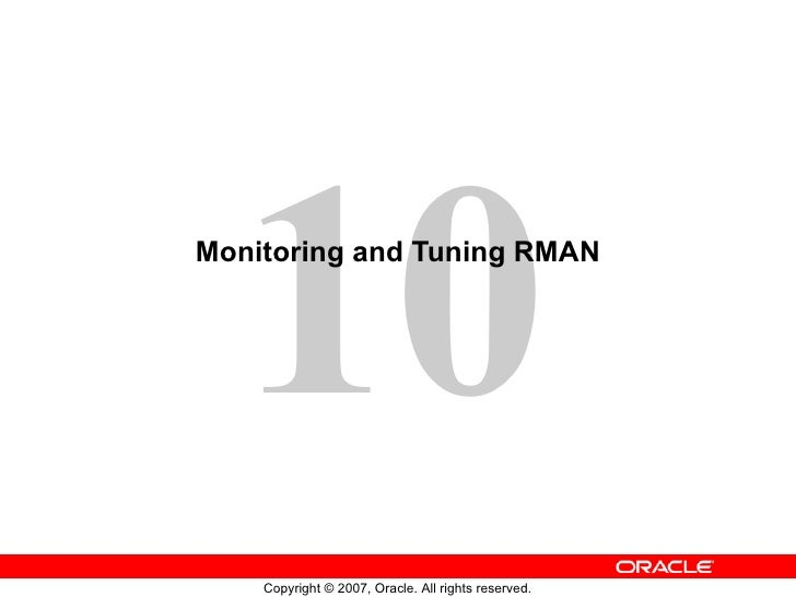 Monitoring and Tuning RMAN