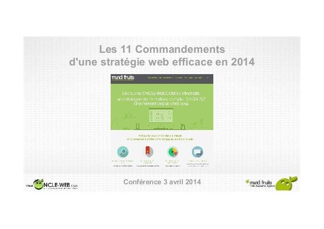 Les 11 Commandements d'une stratégie web efficace en 2014 Conférence 3 avril 2014