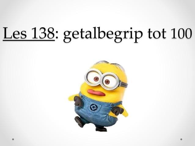 Les 138: getalbegrip tot 100