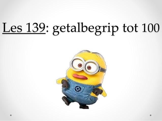 Les 139: getalbegrip tot 100