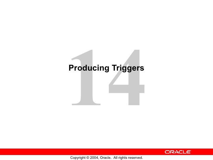Producing Triggers