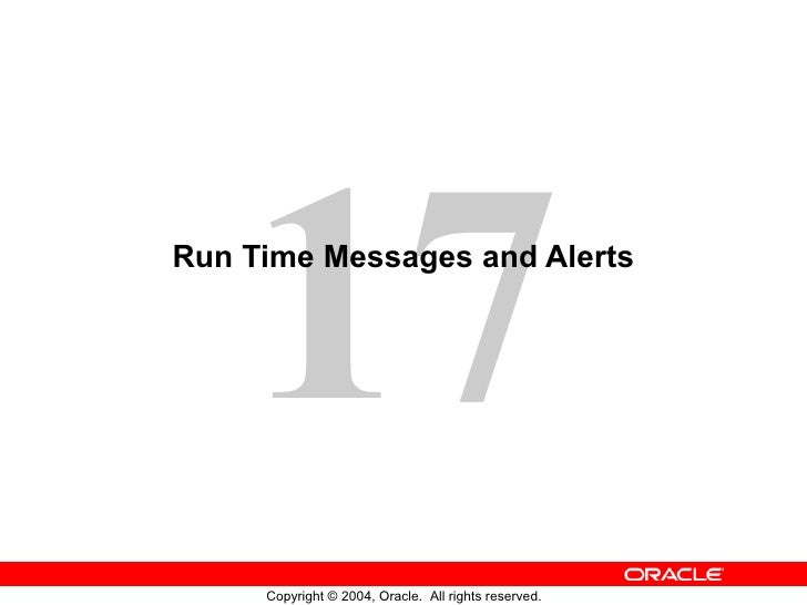 Run Time Messages and Alerts