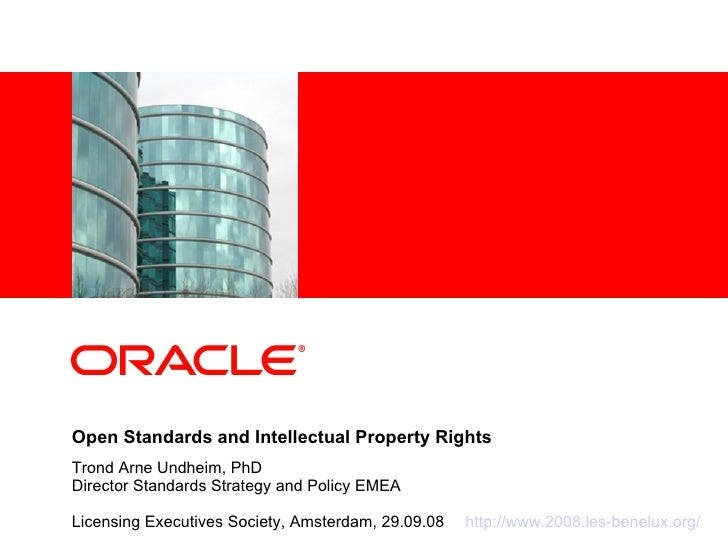 Open Standards and Intellectual Property Rights Trond Arne Undheim, PhD Director Standards Strategy and Policy EMEA  Licen...