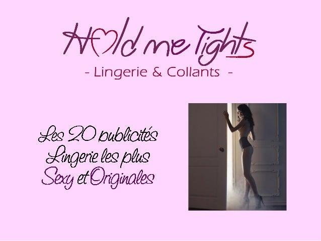 Les 20 publicités Lingerie les plus Sexy et Originales  Coup de coeur :  1- La marque de Lingerie Blush se met au goût du ...