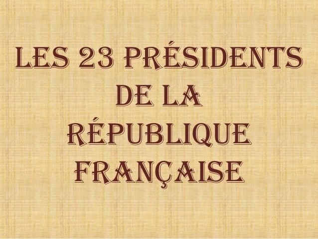 Les 23 Présidents de La réPubLique Française