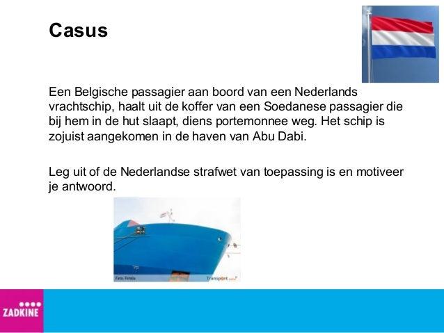 Casus Een Belgische passagier aan boord van een Nederlands vrachtschip, haalt uit de koffer van een Soedanese passagier di...