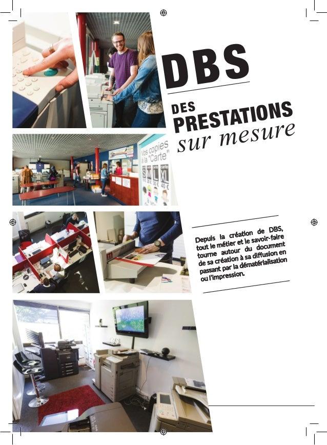 Impression numérique Avec la création du DBS'tore, son espace de copie service situé rue Vanmarcke à Amiens, DBS ouvrait s...
