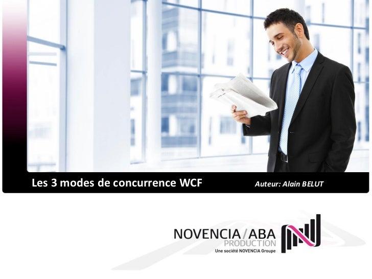 Les 3 modes de concurrence WCF   Auteur: Alain BELUT