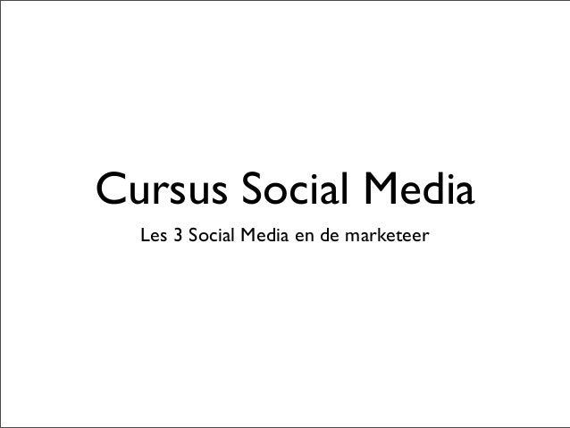 Cursus Social Media Les 3 Social Media en de marketeer