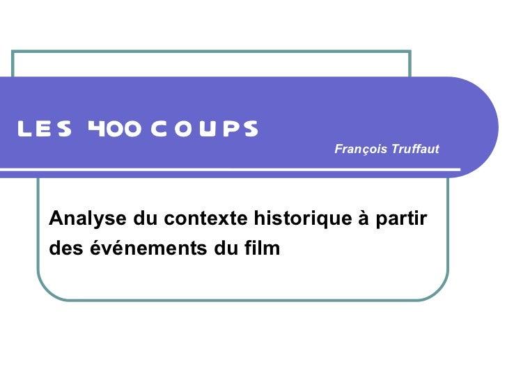 LES 400 COUPS   Analyse du contexte historique à partir  des événements du film François Truffaut