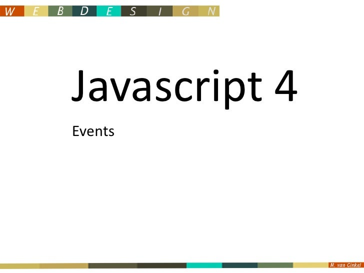 Javascript 4<br />Events<br />