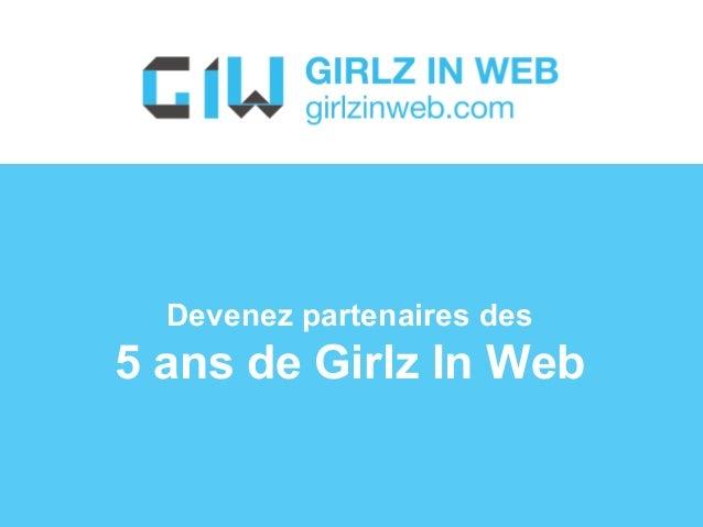 Devenez partenaires des  5 ans de Girlz In Web