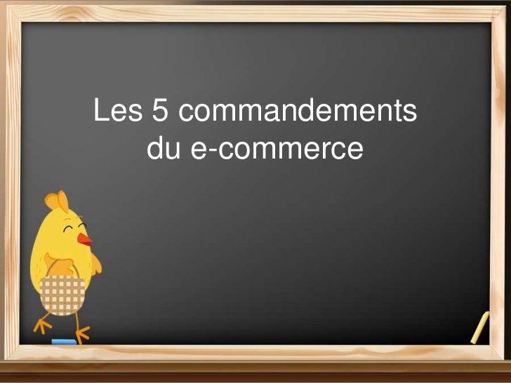 Les 5 commandements   du e-commerce