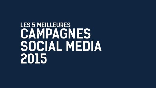 LES 5 MEILLEURES CAMPAGNES SOCIAL MEDIA 2015
