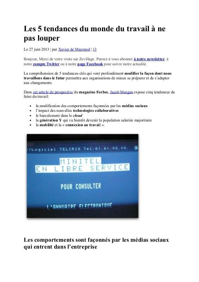 Les 5 tendances du monde du travail à ne pas louper Le 27 juin 2013 | par Xavier de Mazenod | 13 Bonjour, Merci de votre v...