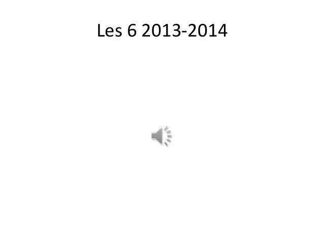 Les 6 2013-2014