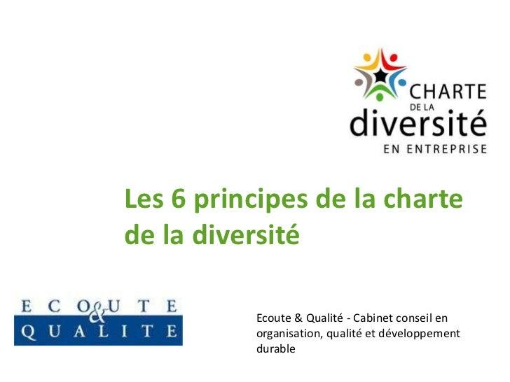 Les 6 principes de la chartede la diversité          Ecoute & Qualité - Cabinet conseil en          organisation, qualité ...