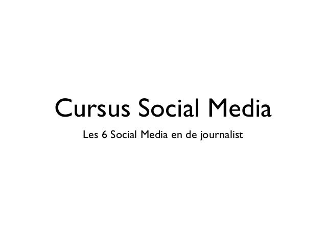 Cursus Social Media Les 6 Social Media en de journalist