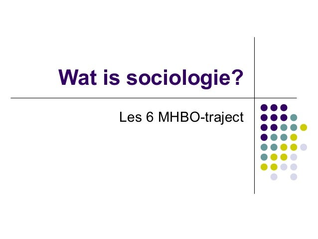 Wat is sociologie? Les 6 MHBO-traject