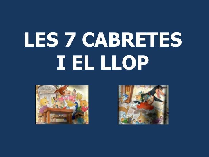 LES 7 CABRETES   I EL LLOP