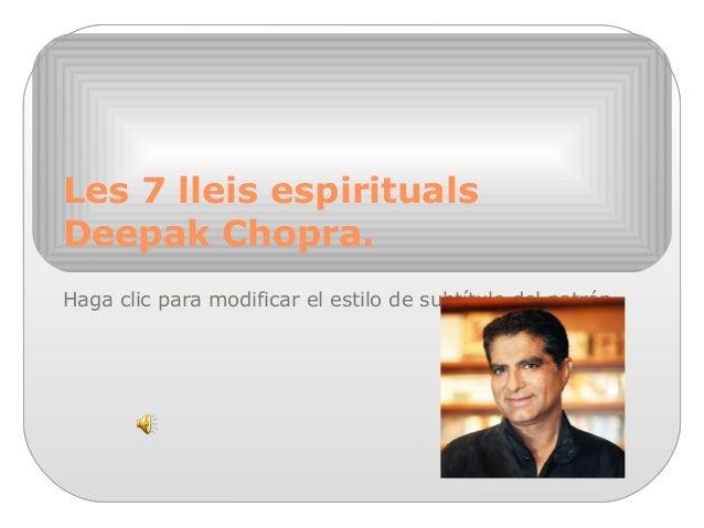 Haga clic para modificar el estilo de subtítulo del patrón Les 7 lleis espirituals Deepak Chopra.
