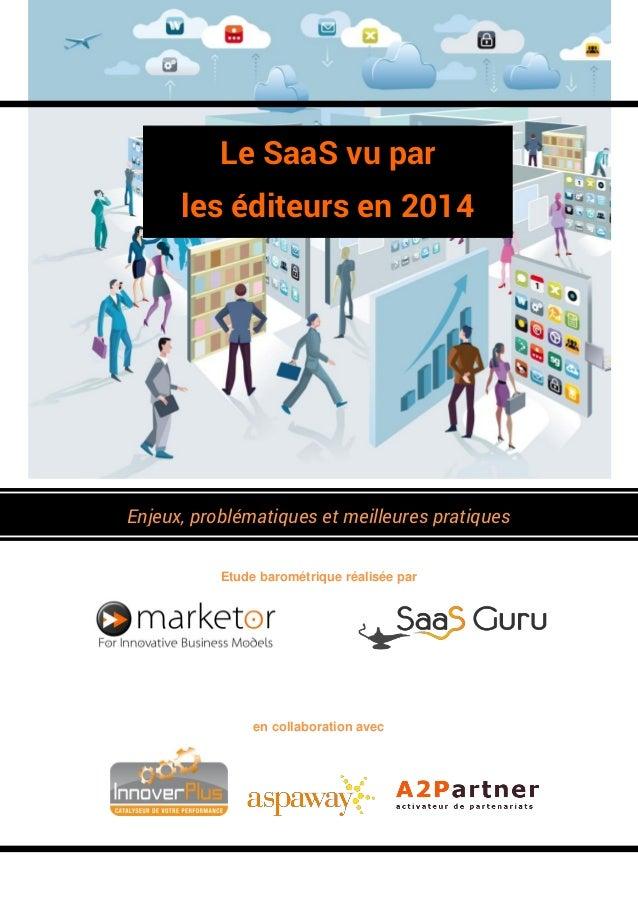 Etude barométrique réalisée par en collaboration avec Enjeux, problématiques et meilleures pratiques Le SaaS vu par les éd...