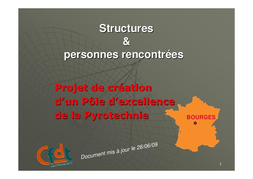 Structures            &  personnes rencontrées   Projet de création d'un Pôle d'excellence de la Pyrotechnie              ...