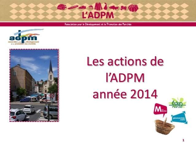 Les actions de l'ADPM année 2014 1