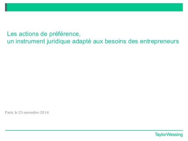 Les actions de préférence, un instrument juridique adapté aux besoins des entrepreneurs TRANSLATION Paris, le 25 novembre ...