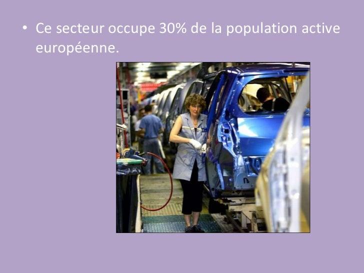 Ce secteur occupe 30% de la population active européenne.<br />