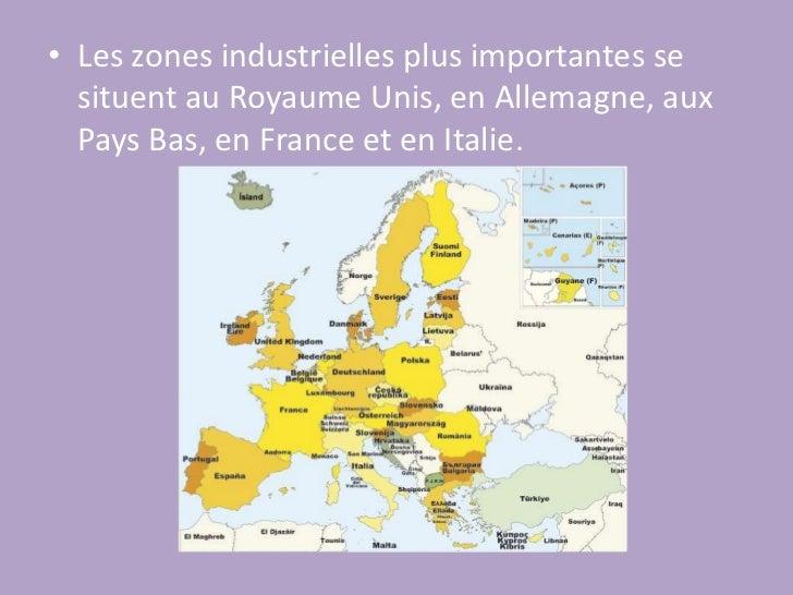 Les zones industrielles plus importantes se situent au Royaume Unis, en Allemagne, aux Pays Bas, en France et en Italie.<b...