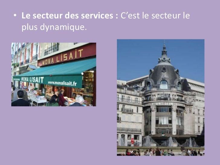 Le secteur des services: C'est le secteur le plus dynamique.<br />