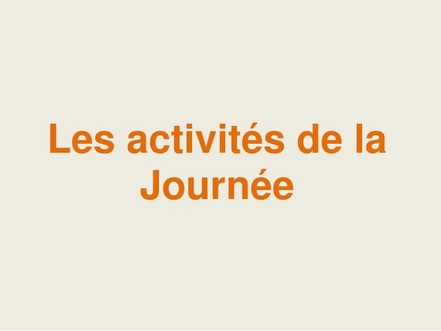 Les activités de laJournée