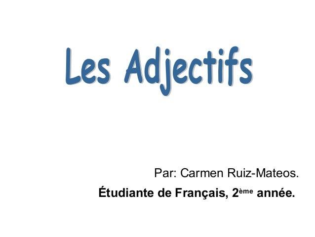 Par: Carmen Ruiz-Mateos. Étudiante de Français, 2ème année.