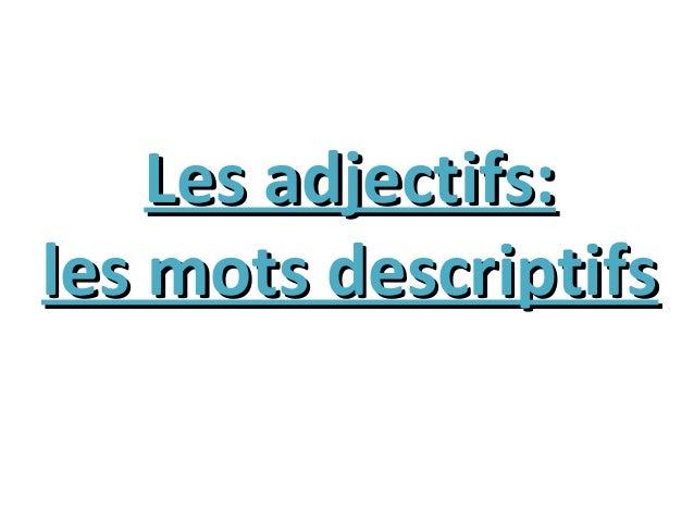 Les adjectifs: les mots descriptifs