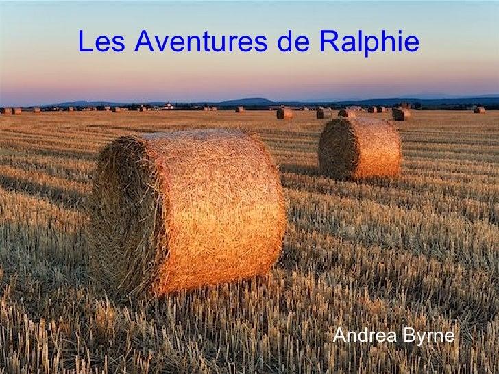 Les Aventures de Ralphie Andrea Byrne