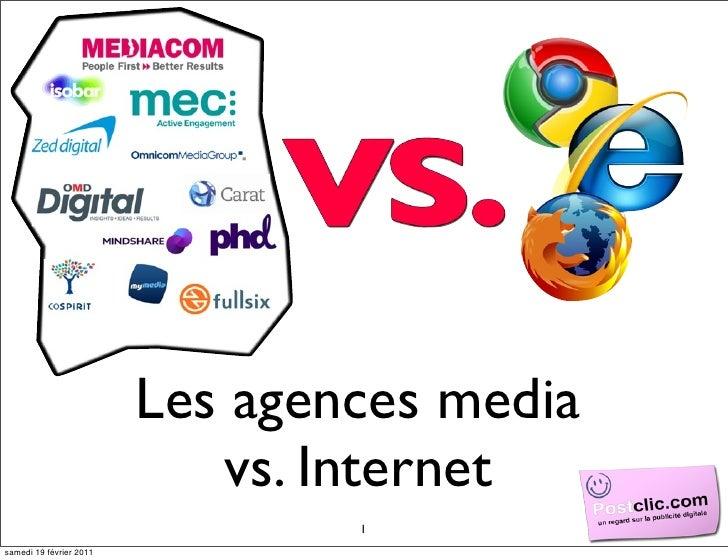 Les agences media                            vs. Internet                                 1samedi 19 février 2011