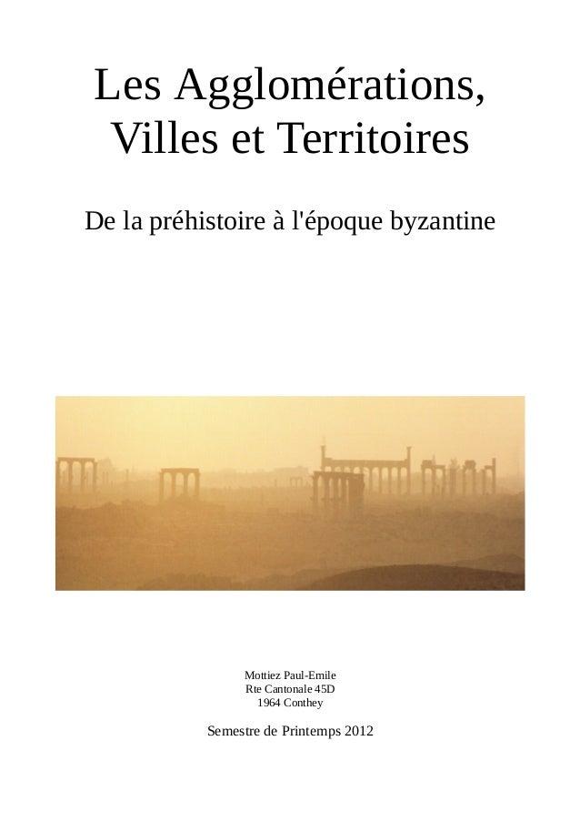 Les Agglomérations, Villes et Territoires De la préhistoire à l'époque byzantine Mottiez Paul-Emile Rte Cantonale 45D 1964...