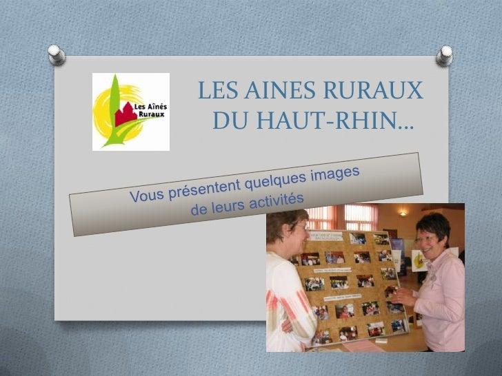 LES AINES RURAUX DU HAUT-RHIN…<br />Vous présentent quelques images <br />de leurs activités<br />