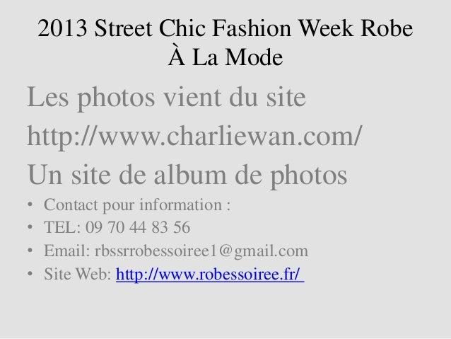 2013 Street Chic Fashion Week Robe                 À La ModeLes photos vient du sitehttp://www.charliewan.com/Un site de a...