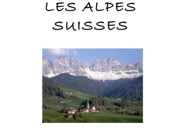 LES ALPES SUISSES
