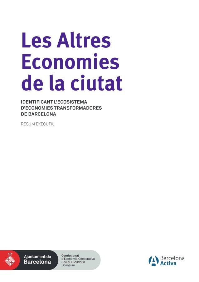 Les Altres Economies de la ciutat. Identi cant l'ecosistema d'economies transformadores de Barcelona