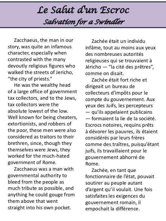 Zacchaeus, the man in our          Zachée était un individustory, was quite an infamous       infâme, tout au moins aux ye...