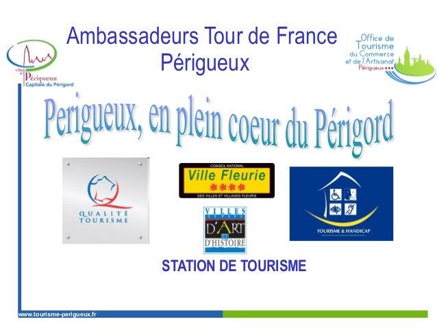 Ambassadeurs Tour de France  Périgueux  www.tourisme-perigueux.fr  perigueux.fr  STATION DE TOURISME