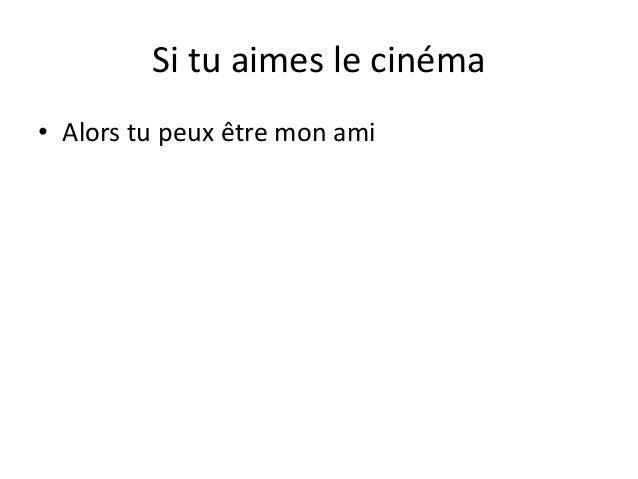 Si tu aimes le cinéma • Alors tu peux être mon ami