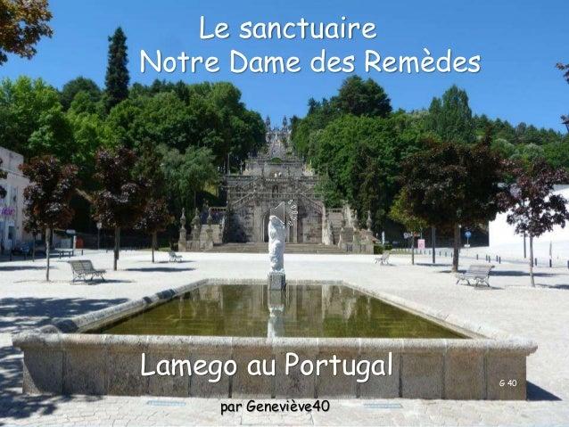 Lamego au Portugal Le sanctuaire Notre Dame des Remèdes par Geneviève40 G 40